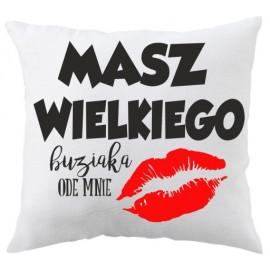 Poduszka-masz wielkiego buziaka ode mnie